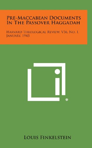 9781258640781: Pre-Maccabean Documents in the Passover Haggadah: Harvard Theological Review, V36, No. 1, January, 1943