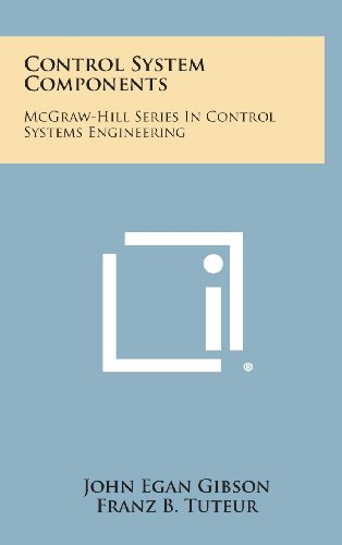 9781258643355: Control System Components: McGraw-Hill Series in Control Systems Engineering