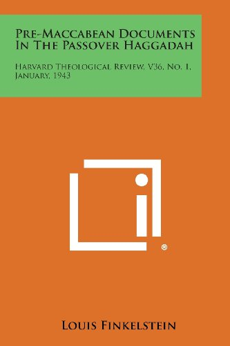 9781258645977: Pre-Maccabean Documents in the Passover Haggadah: Harvard Theological Review, V36, No. 1, January, 1943