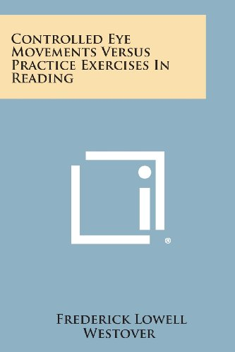 9781258646578: Controlled Eye Movements Versus Practice Exercises in Reading