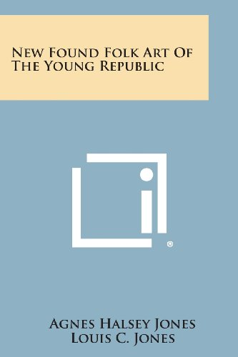 New Found Folk Art of the Young Republic: Agnes Halsey Jones