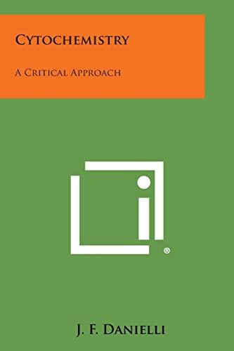 Cytochemistry: A Critical Approach: J. F. Danielli