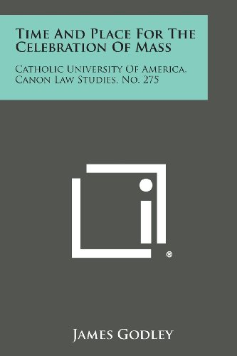 9781258647919: Time and Place for the Celebration of Mass: Catholic University of America, Canon Law Studies, No. 275
