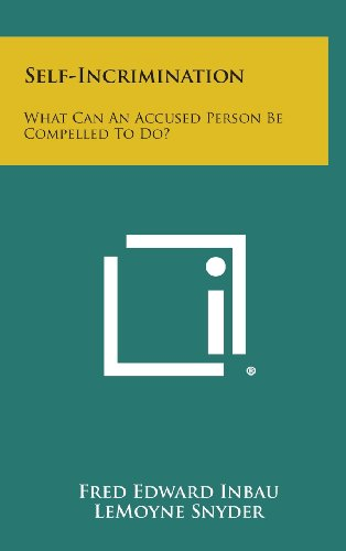 9781258651084: Self-Incrimination: What Can an Accused Person Be Compelled to Do?