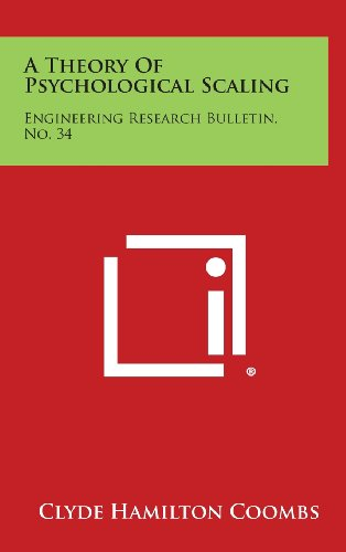 9781258651138: A Theory of Psychological Scaling: Engineering Research Bulletin, No. 34