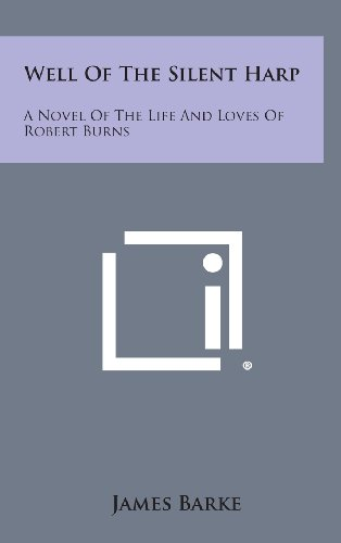 9781258651152: Well of the Silent Harp: A Novel of the Life and Loves of Robert Burns
