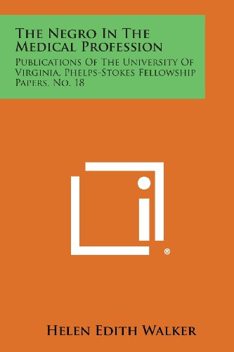 9781258655860: The Negro in the Medical Profession: Publications of the University of Virginia, Phelps-Stokes Fellowship Papers, No. 18