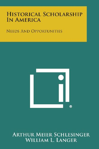 Historical Scholarship in America: Needs and Opportunities (1258657244) by Arthur Meier Schlesinger; William L. Langer; Charles W. David