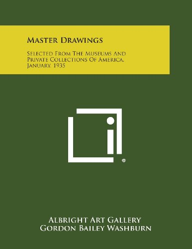 Master Drawings: Selected from the Museums and: Albright Art Gallery