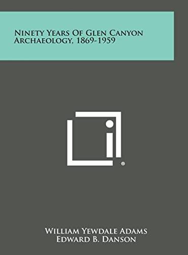 9781258660727: Ninety Years of Glen Canyon Archaeology, 1869-1959