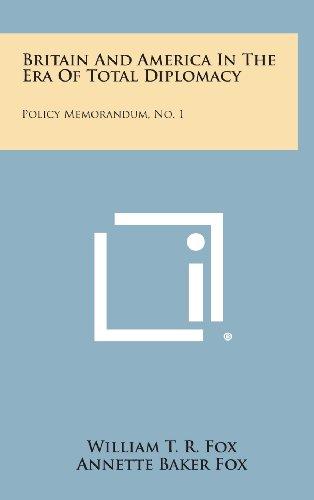 9781258660987: Britain and America in the Era of Total Diplomacy: Policy Memorandum, No. 1
