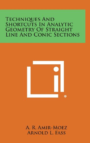 9781258662363: Techniques and Shortcuts in Analytic Geometry of Straight Line and Conic Sections