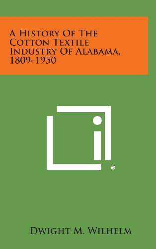 9781258662493: A History of the Cotton Textile Industry of Alabama, 1809-1950