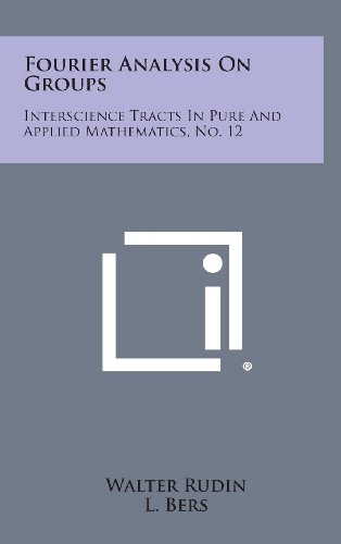 9781258663629: Fourier Analysis on Groups: Interscience Tracts in Pure and Applied Mathematics, No. 12