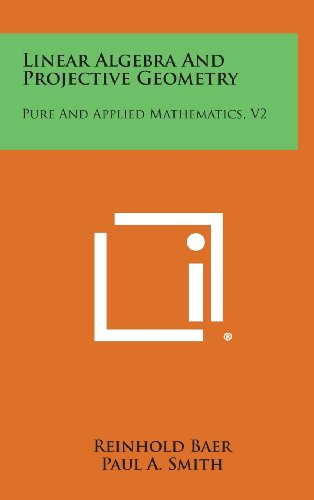 9781258663797: Linear Algebra and Projective Geometry: Pure and Applied Mathematics, V2