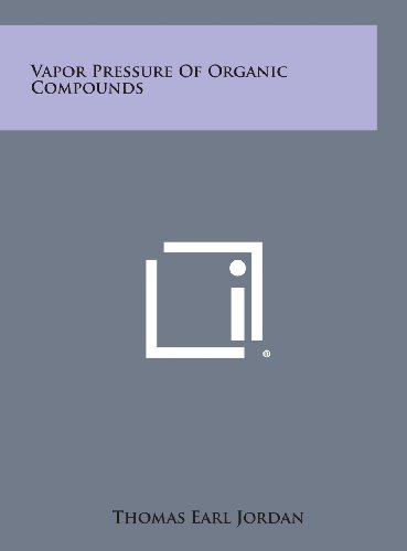 Vapor Pressure of Organic Compounds: Thomas Earl Jordan