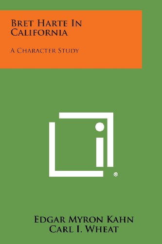 9781258665265: Bret Harte in California: A Character Study
