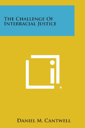 9781258667146: The Challenge of Interracial Justice