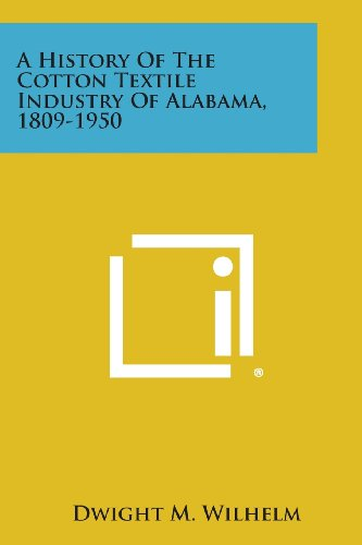 9781258667597: A History of the Cotton Textile Industry of Alabama, 1809-1950