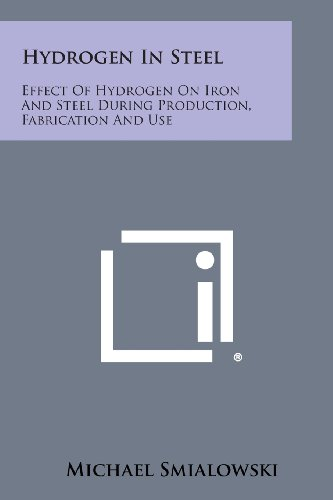 9781258669270: Hydrogen in Steel: Effect of Hydrogen on Iron and Steel During Production, Fabrication and Use