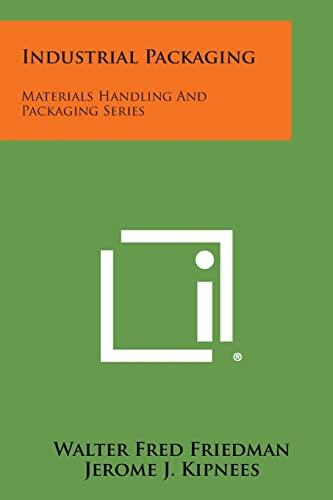 9781258669461: Industrial Packaging: Materials Handling and Packaging Series
