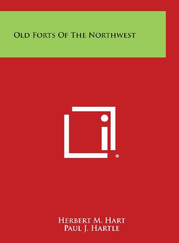 9781258669904: Old Forts of the Northwest
