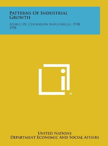 9781258670061: Patterns of Industrial Growth: Apercu de L'Expansion Industrielle, 1938-1958