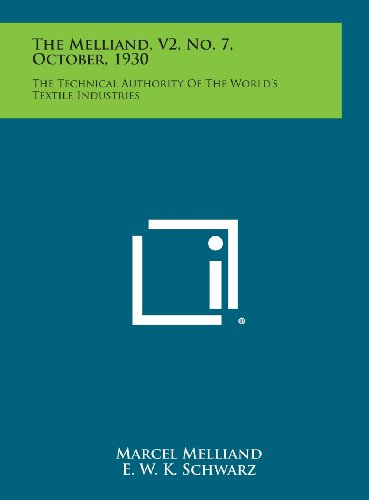 The Melliand, V2, No. 7, October, 1930: The Technical Authority of the World's Textile ...