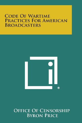 9781258675998: Code of Wartime Practices for American Broadcasters