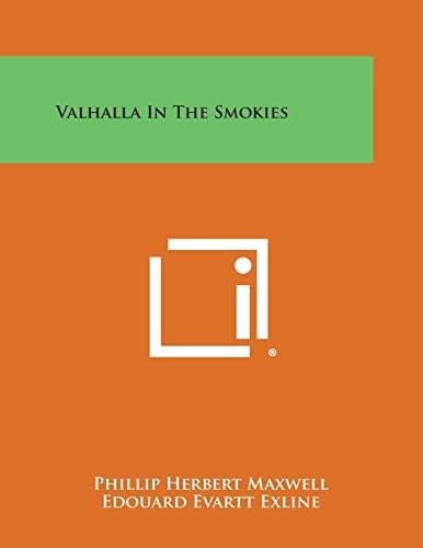Valhalla in the Smokies (Paperback): Phillip Herbert Maxwell,