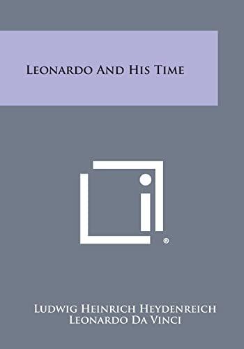 Leonardo and His Time: Ludwig Heinrich Heydenreich