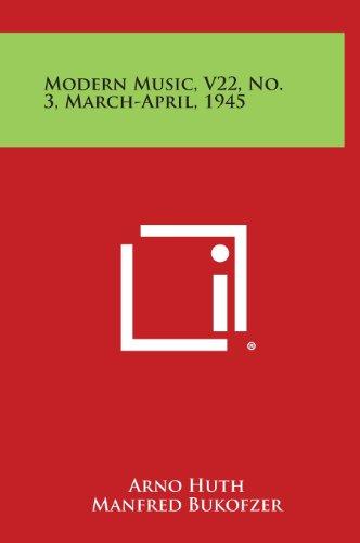 9781258685003: Modern Music, V22, No. 3, March-April, 1945