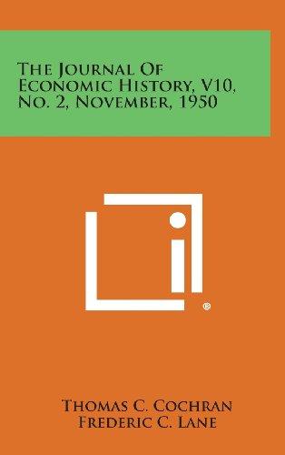 9781258686345: The Journal of Economic History, V10, No. 2, November, 1950
