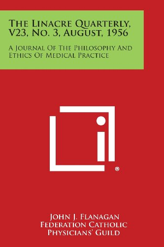 The Linacre Quarterly, V23, No. 3, August,: Literary Licensing, LLC