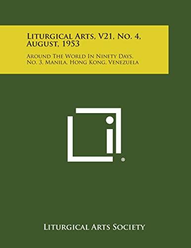 Liturgical Arts, V21, No. 4, August, 1953: Liturgical Arts Society