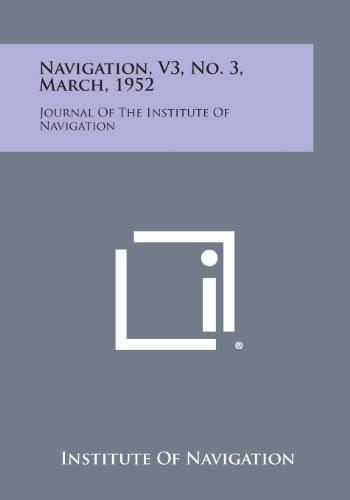 9781258690496: Navigation, V3, No. 3, March, 1952: Journal of the Institute of Navigation