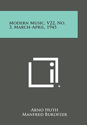 9781258691486: Modern Music, V22, No. 3, March-April, 1945