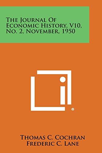 9781258692827: The Journal of Economic History, V10, No. 2, November, 1950