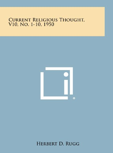 Current Religious Thought, V10, No. 1-10, 1950: Literary Licensing, LLC