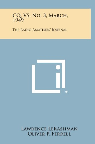 9781258697457: CQ, V5, No. 3, March, 1949: The Radio Amateurs' Journal
