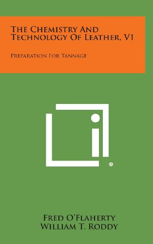 9781258700096: The Chemistry And Technology Of Leather, V1: Preparation For Tannage