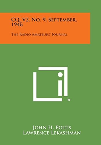 9781258702847: CQ, V2, No. 9, September, 1946: The Radio Amateurs' Journal