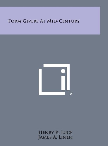 Form Givers at Mid-Century (Hardback): Henry R Luce
