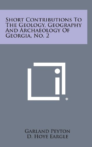 9781258709310: Short Contributions to the Geology, Geography and Archaeology of Georgia, No. 2