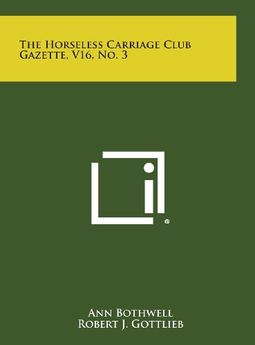 The Horseless Carriage Club Gazette, V16, No.