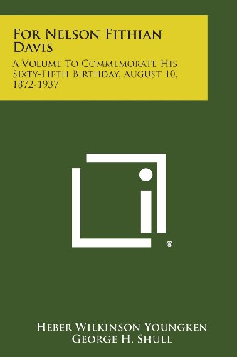 9781258713126: For Nelson Fithian Davis: A Volume to Commemorate His Sixty-Fifth Birthday, August 10, 1872-1937