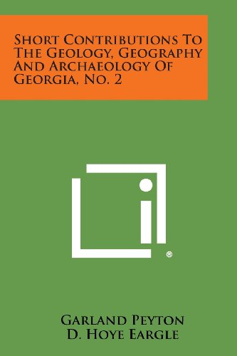 9781258714499: Short Contributions to the Geology, Geography and Archaeology of Georgia, No. 2