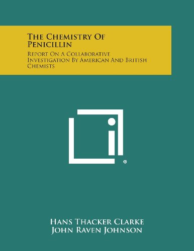 9781258715243: The Chemistry of Penicillin: Report on a Collaborative Investigation by American and British Chemists
