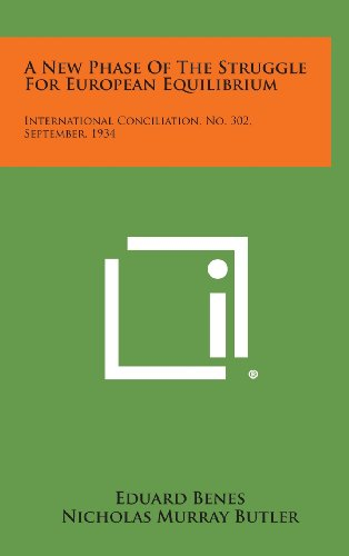 9781258720834: A New Phase of the Struggle for European Equilibrium: International Conciliation, No. 302, September, 1934