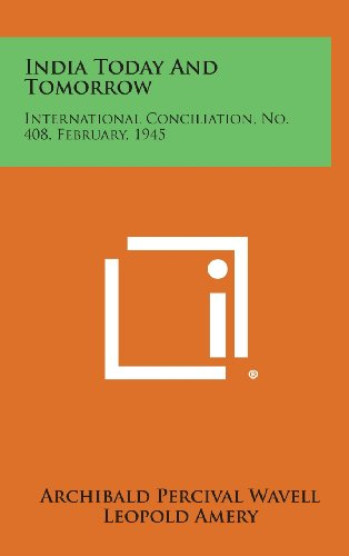 India Today and Tomorrow: International Conciliation, No.: Archibald Percival Wavell,